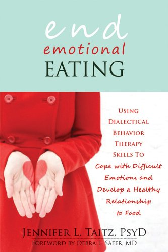 End Emotional Eating: Using Dialectical Behavior Therapy Skills to Cope with Difficult Emotions and Develop a Healthy Relationship to Food (Top Ten Sin Cities In The World)