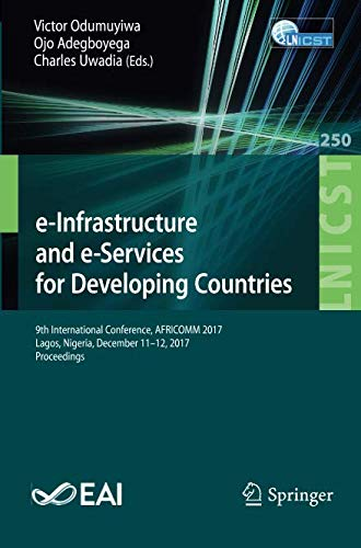 Search : e-Infrastructure and e-Services for Developing Countries: 9th International Conference, AFRICOMM 2017, Lagos, Nigeria, December 11-12, 2017, ... and Telecommunications Engineering)