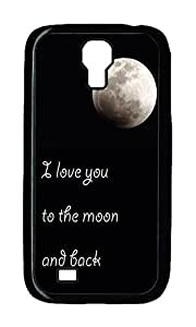 Samsung S4 Case,VUTTOO Uncommon I love you to the moon and back Hard Case Protective Shell Cell Phone Cover For Samsung Galaxy S4 I9500 - PC Black