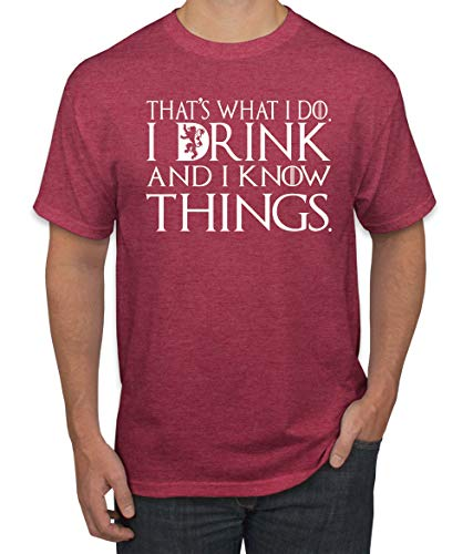 White That's What I Do I Drink and I Know Things Thrones Quote GoT Merch | Mens Pop Culture Graphic T-Shirt, Vintage Heather Red, Medium