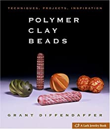 Polymer Clay Beads: Techniques, Projects, Inspiration