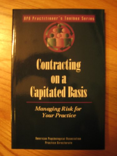 Contracting on a Capitated Basis: Managing Risk for Your Practice (APA Practitioner's Toolbox)