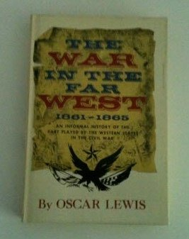 The war in the Far West: 1861-1865, Lewis, Oscar