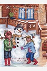 Mr. Snowman Ate Our Picnic Lunch Hardcover
