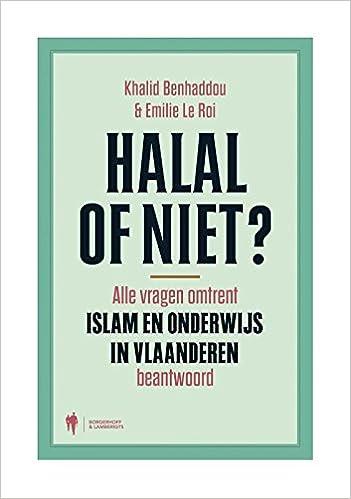Halal of niet ?: alle vragen omtrent Islam en onderwijs in Vlaanderen beantwoord: Amazon.es: Khalid Benhaddou, Emilie Le Roi: Libros en idiomas extranjeros