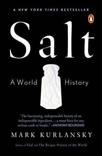 Salt: A World History Paperback – Illustrated, January 28, 2003