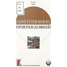 Saint-Pétersbourg : espoir pour les drogués (French Edition)