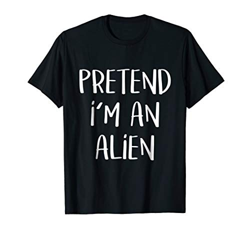 Pretend I'm An Alien Costume Funny Halloween Party T-Shirt