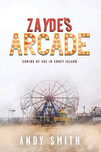 Coney Island - Zayde's Arcade: Coming of Age in Coney Island