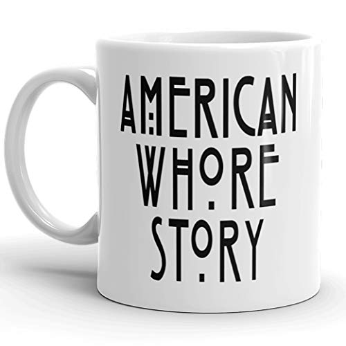 American Whore Story Coffee Mug, Tea Cup - Funny Christmas, Halloween, Holiday, Birthday Gift for Any American Horror Story Fan, Lover. White, Ceramic, 11 -