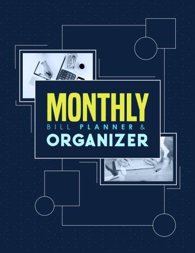 Download Monthly Bill Planner & Organizer: Bill Tracker, Monthly Bill Organizer Spreadsheet, Family Budget Worksheet, Tracker For Family Budget Plan (Monthly Bill Planners & Organizers) (Volume 11) pdf