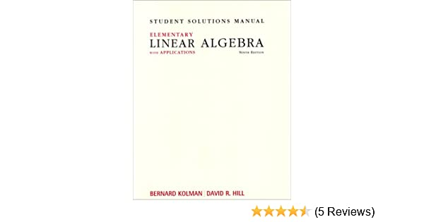 Student solutions manual for elementary linear algebra with student solutions manual for elementary linear algebra with applications bernard kolman 9780132296564 amazon books fandeluxe Image collections