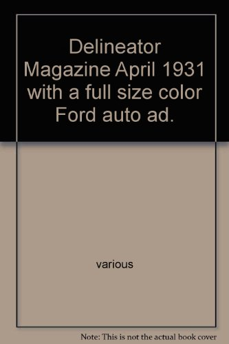 Delineator Magazine April 1931 with a full size color Ford auto ad.