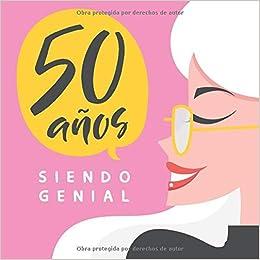 50 Años Siendo Genial: Regalo de Cumpleaños Original y ...