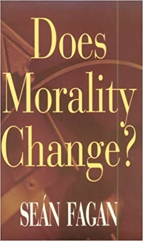 Does Morality Change? (Theology) by Sean Fagan (1997-08-03)
