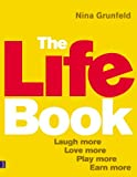 img - for The Life Book: Laugh More, Love More, Play More, Earn More book / textbook / text book
