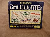 Calculate: Use Your Calculators and Your Wits in Six Challenging Pencil Games for Two or More Players, Sid Sackson, 0394842227