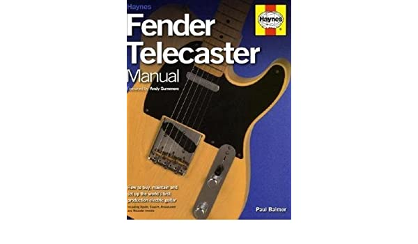Fender Telecaster Manual: How to Buy, Maintain and Set Up the Worlds First Production Electric Guitar: Amazon.es: Paul Balmer: Libros en idiomas ...