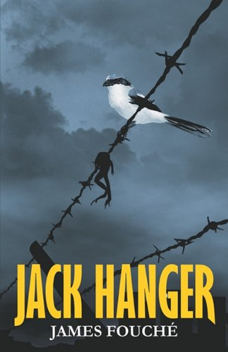 Book: Jack Hanger by James Fouche