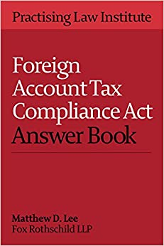 Foreign Account Tax Compliance Act Answer Book (2016 Edition)