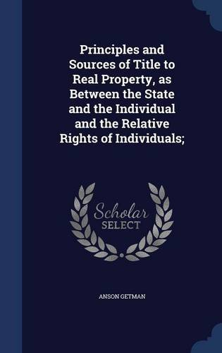Principles and Sources of Title to Real Property, as Between the State and the Individual and the Relative Rights of Individuals; pdf