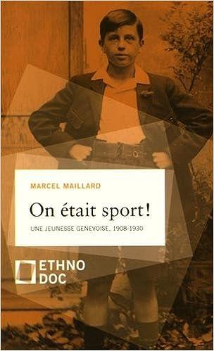 Amazon.fr - On était sport ! : Une jeunesse genèvoise, 1908-1930 ...