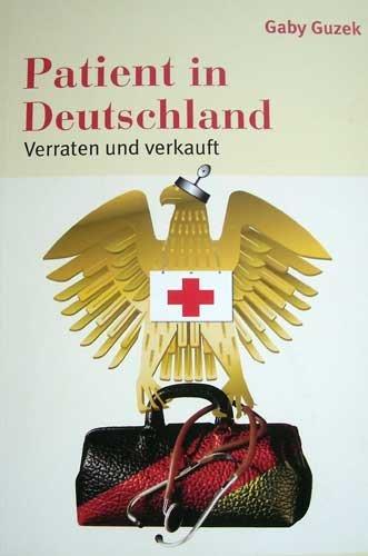 Patient in Deutschland: Verraten und verkauft