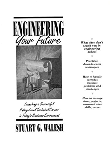 Amazon Com Engineering Your Future Launching A Successful Entry