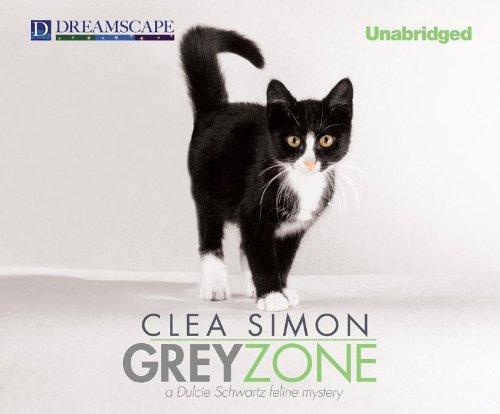 Grey Zone: A Dulcie Schwartz Feline Mystery by Dreamscape Media
