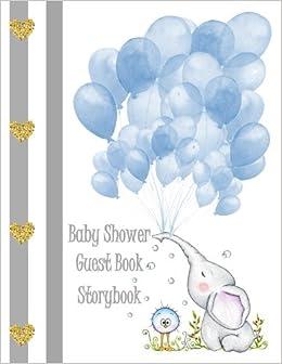 Baby Shower Guest Book Storybook: Elephant U0026 Balloons: Baby Shower Encore, Baby  Shower Guest Book Storybooks: 9781544203805: Amazon.com: Books