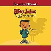 Ellray Jakes Is Not a Chicken | Sally Warner