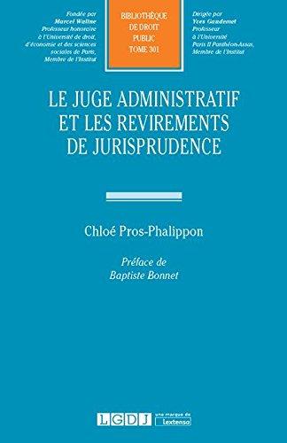 Le juge administratif et les revirements de jurisprudence