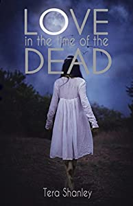 [ Love in the Time of the Dead ] By Shanley, Tera ( Author ) [ 2013 ) [ Paperback ]