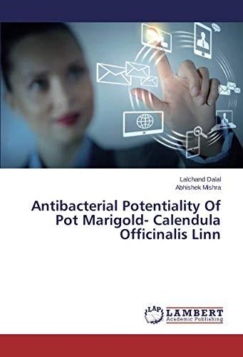 (Antibacterial Potentiality Of Pot Marigold- Calendula Officinalis Linn )