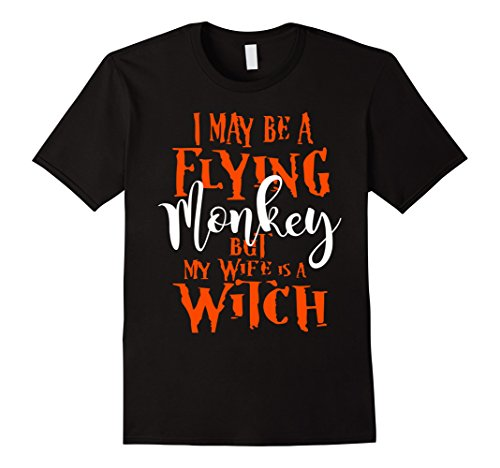 Men's I May Be a Flying Monkey But My Wife is a Witch T-Shirt. XL (Scary Contact Lenses For Halloween)