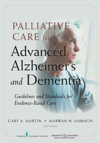 Palliative Care for Advanced Alzheimer's and Dementia: Guidelines and Standards for Evidence-Based Care by Brand: Springer Publishing Company