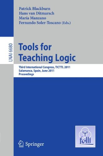Tools for Teaching Logic: Third International Congress, TICTTL 2011, Salamanca, Spain, June 1-4, 2011, Proceedings (Lecture Notes in Computer Science)