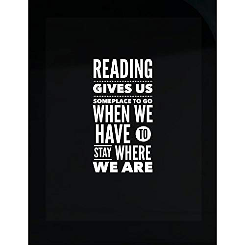 Readers Transparent Stickers - Reading Gives Us Someplace to Go When We Have to Stay Where We are - English Teacher Gift (Reading Gives Us Someplace To Go Quote)