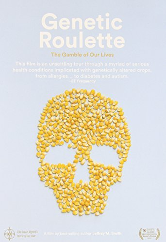 Genetic Roulette (DVD): The Gamble of Our Lives by Jeffrey M. Smith (October 31,2012) (Genetic Roulette The Gamble Of Our Lives)