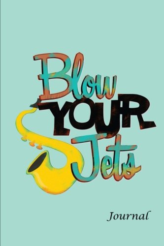 Blow Your Jets Journal: Jazz Art Inspired Journal 6