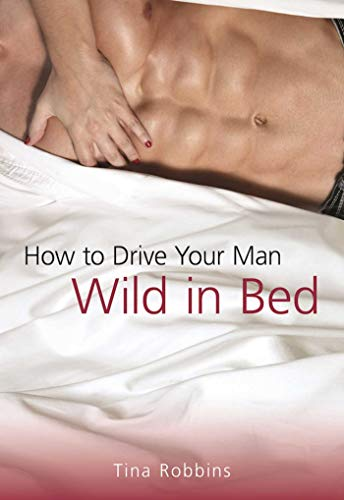 (How to Drive Your Man Wild in Bed)