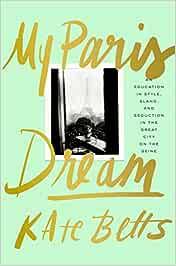 My Paris Dream: Amazon.es: Betts, Kate: Libros en idiomas extranjeros