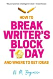 How to Break Writer's Block Today & Where To Get Ideas