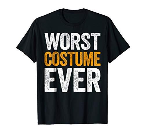 Worst Costume Ever T-Shirt Halloween Gift -