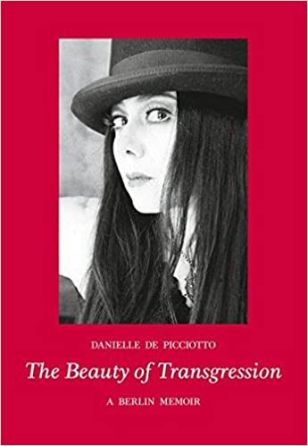 The Beauty of Transgression: A Berlin Memoir