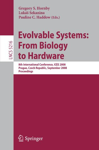 rom Biology to Hardware: 8th International Conference, ICES 2008, Prague, Czech Republic, September 21-24, 2008, Proceedings (Lecture Notes in Computer Science) (Evolvable Systems)