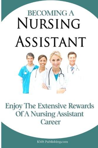 Becoming A Nursing Assistant: Enjoy The Extensive Rewards Of A Certified Nursing Assistant Career