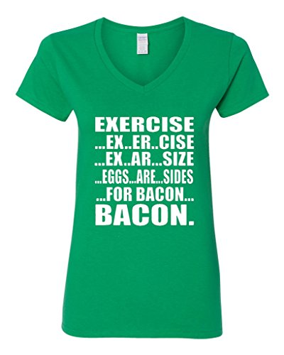 V-Neck Ladies Exercise Eggs Are Sides For Bacon Breakfast Funny T-Shirt Tee (Medium, Irish Green)