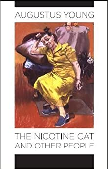 The Nicotine Cat and Other People by Augustus Young (2009-07-09)