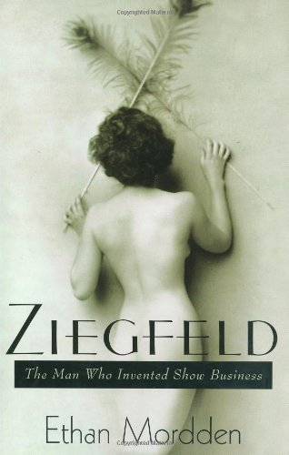Ziegfeld  The Man Who Invented Show Business